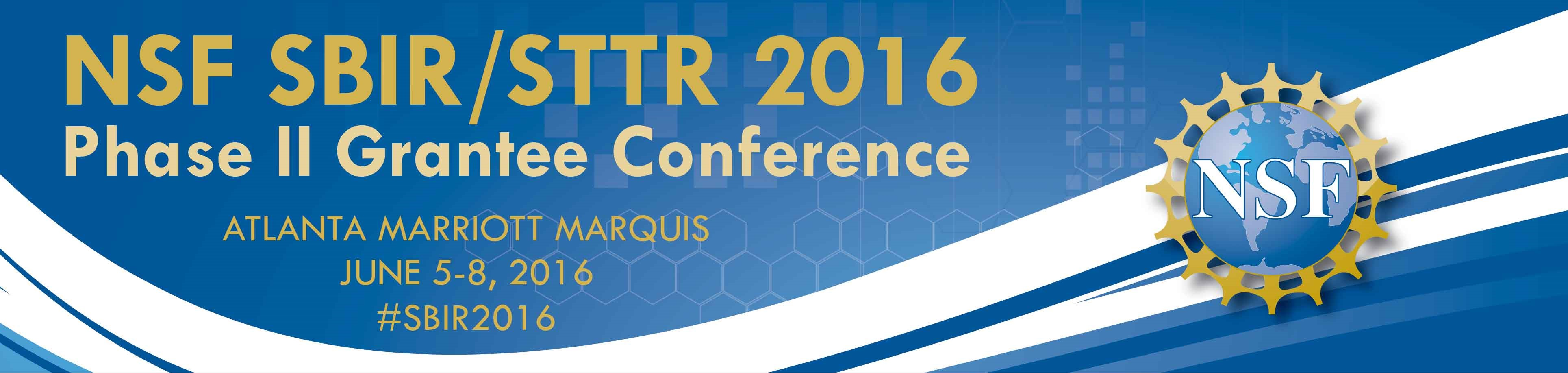 NSF SBIR/STTR Phase II Grantee 2016 Conference